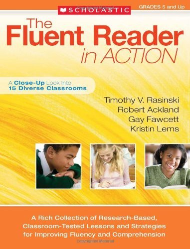 Timothy V. Rasinski The Fluent Reader In Action Grades 5 And Up A Close Up Look Into 15 Diverse Classrooms