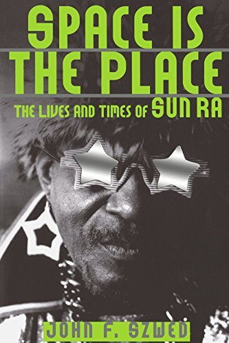 John F. Szwed Space Is The Place The Lives And Times Of Sun Ra