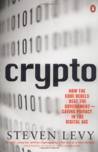 Steven Levy Crypto How The Code Rebels Beat The Government Sa