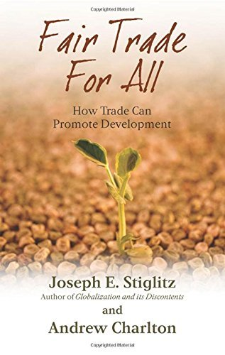 Joseph E. Stiglitz Fair Trade For All How Trade Can Promote Development