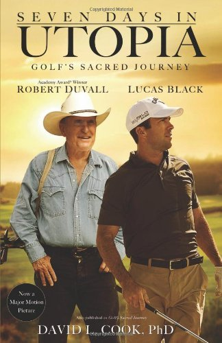David L. Cook Seven Days In Utopia Golf's Sacred Journey