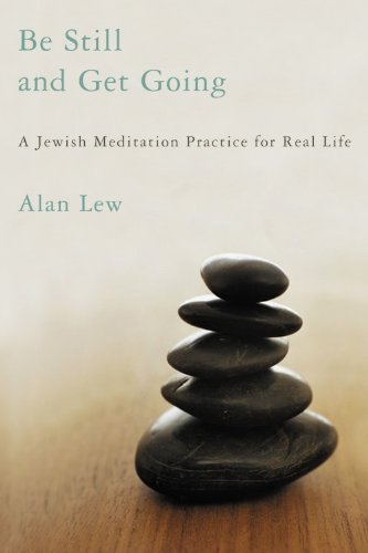 Alan Lew Be Still And Get Going A Jewish Meditation Practice For Real Life