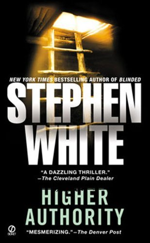Stephen White Higher Authority