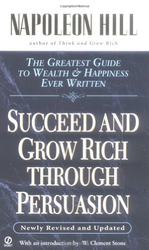Napoleon Hill Succeed And Grow Rich Through Persuasion Revised Edition Revised