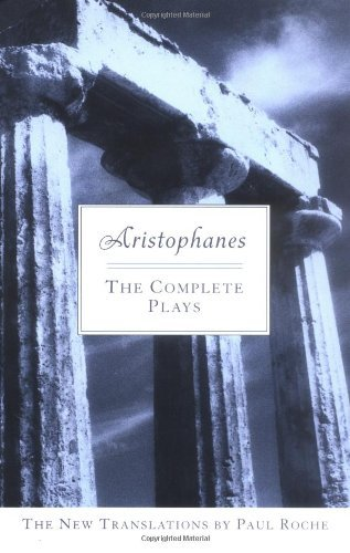 Paul Roche Aristophanes The Complete Plays