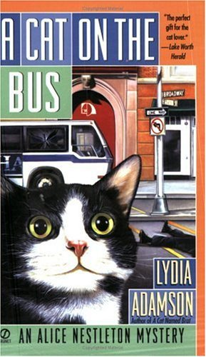 Lydia Adamson A Cat On The Bus An Alice Nestleton Mystery