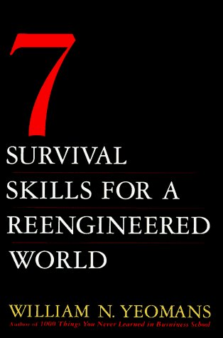 William N. Yeomans Seven Survival Skills For A Re Engineered World