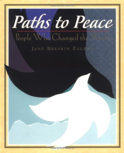 Jane Breskin Zalben Paths To Peace People Who Changed The World