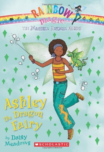 Daisy Meadows Magical Animal Fairies #1 Ashley The Dragon Fairy A Rainbow Magic Book