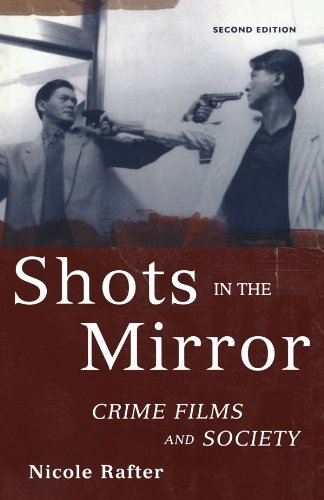 Nicole Hahn Rafter Shots In The Mirror Crime Films And Society 0002 Edition;