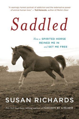 Susan Richards Saddled How A Spirited Horse Reined Me In And Set Me Free