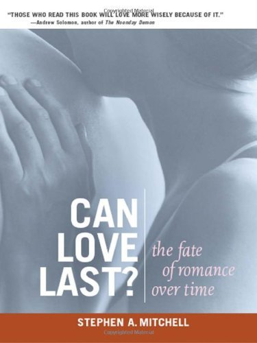 Stephen A. Mitchell Can Love Last? The Fate Of Romance Over Time