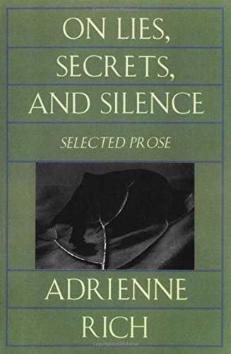 Adrienne Rich On Lies Secrets And Silence Selected Prose 1966 1978 Revised