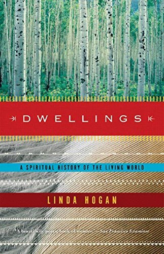 Linda Hogan Dwellings A Spiritual History Of The Living World