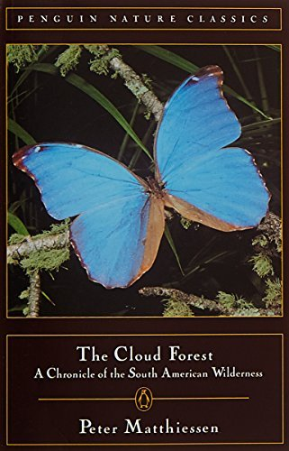 Peter Matthiessen Cloud Forest A Chronicle Of The South American Wilderness