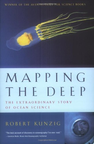 Robert Kunzig Mapping The Deep The Extraordinary Story Of Ocean Science Revised