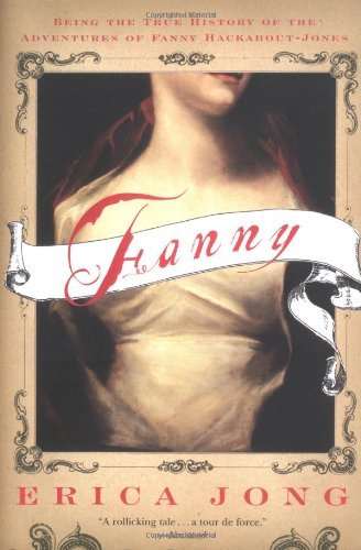 Erica Jong Fanny Being The True History Of The Adventures Of Fanny