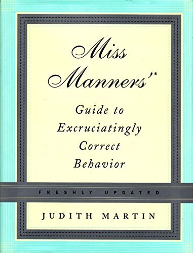 Judith Martin Miss Manners' Guide To Excruciatingly Correct Beha