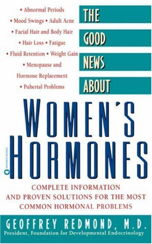 Geoffrey Redmond The Good News About Women's Hormones Complete Information And Proven Solutions For The