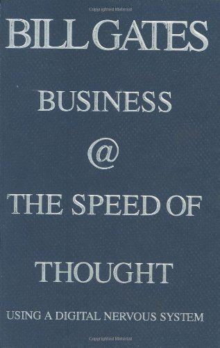 Bill Etc Gates Business The Speed Of Thought Using A Digital Nervous System