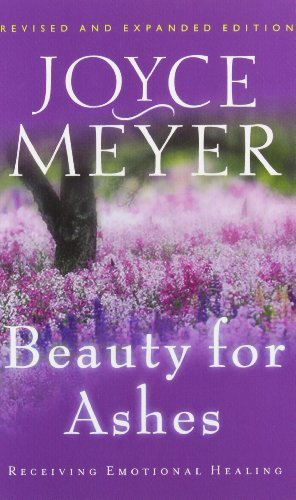 Joyce Meyer Beauty For Ashes Receiving Emotional Healing