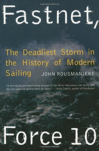 John Rousmaniere Fastnet Force 10 The Deadliest Storm In The History Of Modern Sail 0002 Edition;