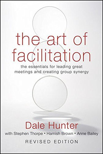 Dale Hunter Art Of Facilitation Revised Revised