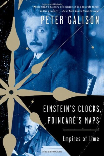 Peter Galison Einstein's Clocks Poincare's Maps Empires Of Time