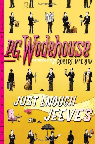 P. G. Wodehouse Just Enough Jeeves