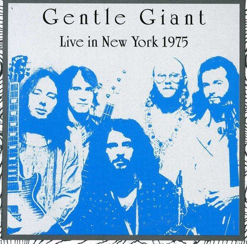 Gentle Giant Live In New York