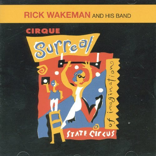 Rick Wakeman Cirque Surreal