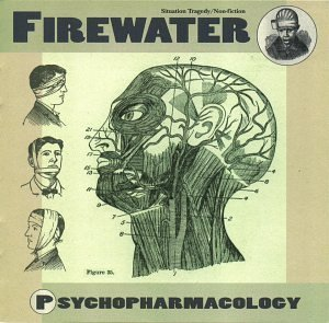 Firewater Psychopharmacology