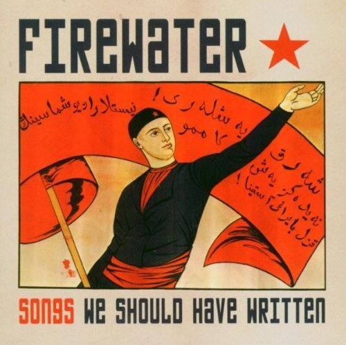 Firewater Songs We Should Have Written