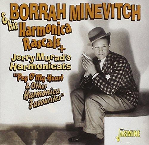 Borrah & His Harmoni Minevitch Peg O' My Heart & Other Harmon Import Gbr Feat. Jerry Murads Harmonicats