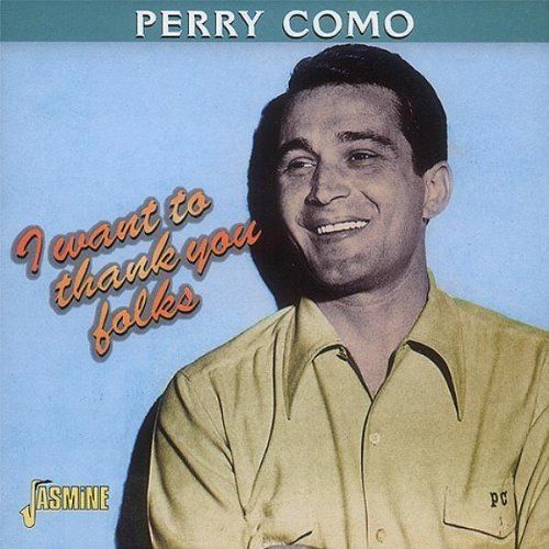 Perry Como I Want To Thank You Folks