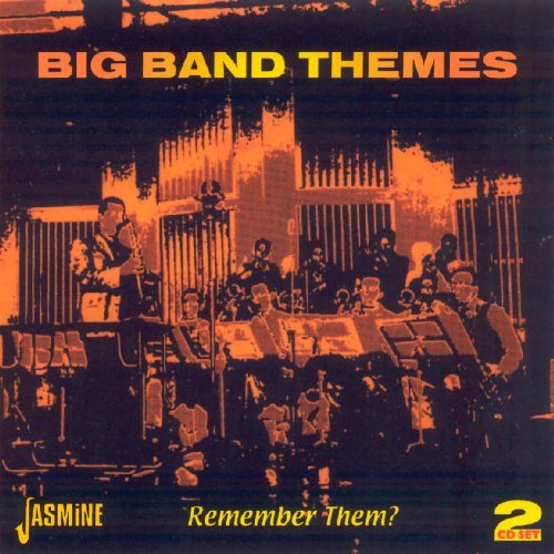 Big Band Themes Remember Them? Big Band Themes Remember Them? 2 CD Set