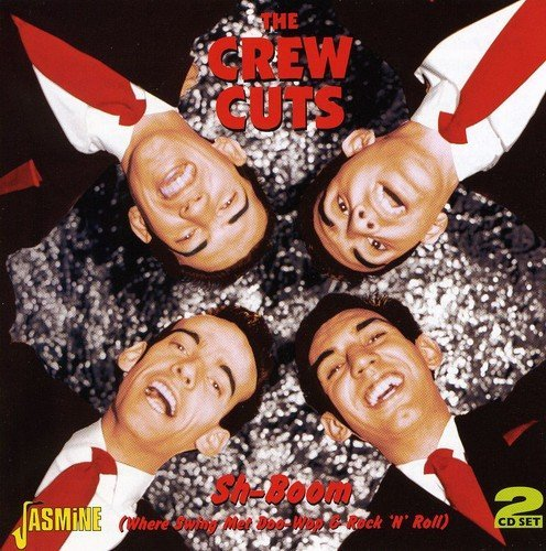 Crew Cuts Sh Boom (where Swing Met Doo W 2 CD