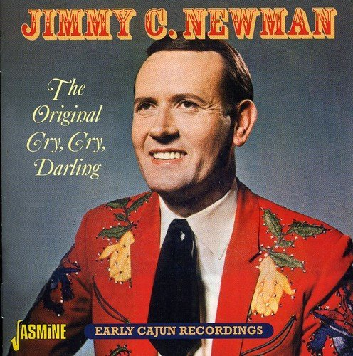 Jimmy C Newman Original Cry Cry Darliing Import Gbr