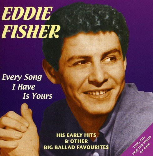 Eddie Fisher Every Song I Have Is Yours Import Gbr
