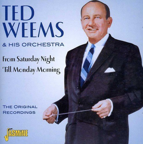 Weems Ted & His Orchestra From Saturday Night 'til Monda Import Gbr