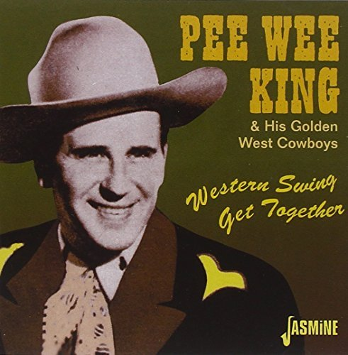 King Pee Wee & His Golden West Western Swing Get Together Import Gbr