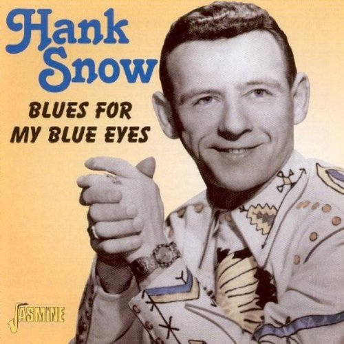 Hank Snow Blue For My Blue Eyes Import Gbr