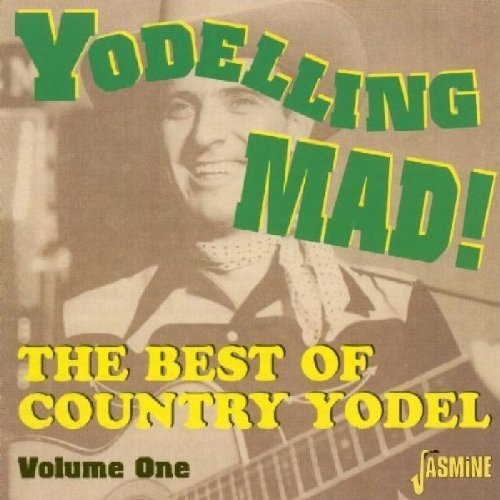 Yodeling Mad! Best Of The Coun Vol. 1 Yodeling Mad! Best Of T Import Gbr Yodeling Mad! Best Of The Coun