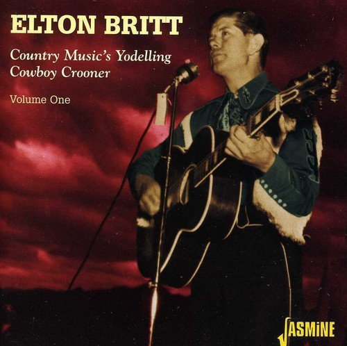 Elton Britt Vol. 1 Country Music's Yodelli