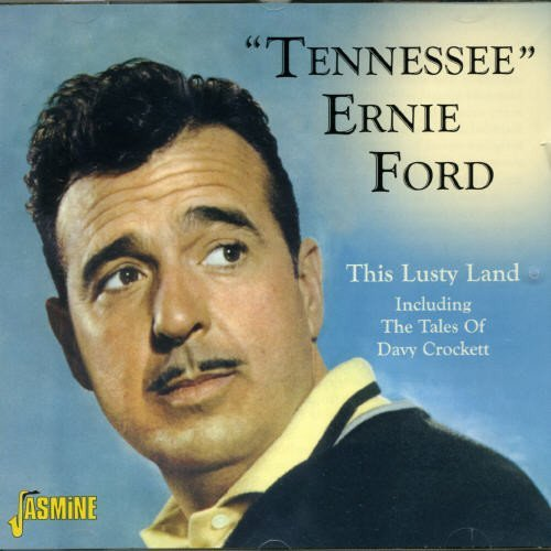 Tennessee Ernie Ford This Lusty Land (including The