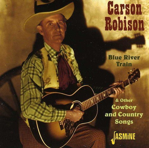 Carson Robison Blue River Train & Other Cowbo