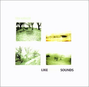 Tim Kirker Like Distant Sounds