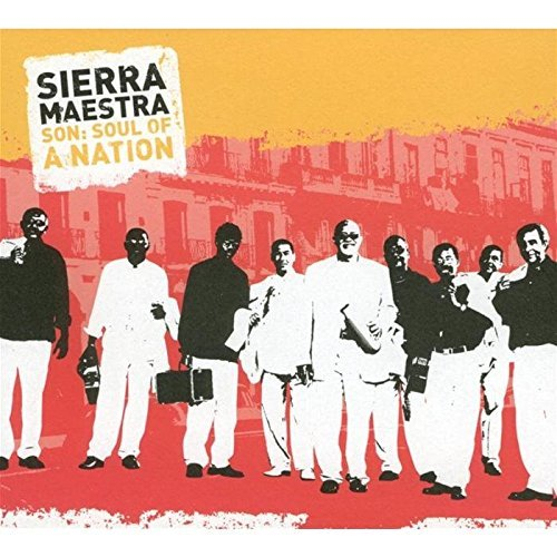 Sierra Maestra Son Soul Of A Nation