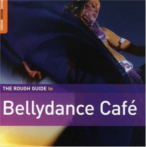 Rough Guide Rough Guide To Bellydance Cafe Rough Guide