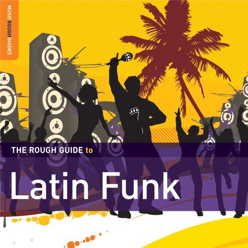 Rough Guide To Latin Funk Rough Guide To Latin Funk